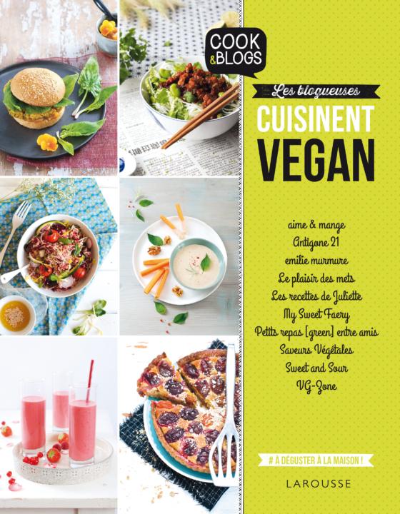 Sortie du livre : «Les blogueuses cuisinent vegan» aux Editions Larousse